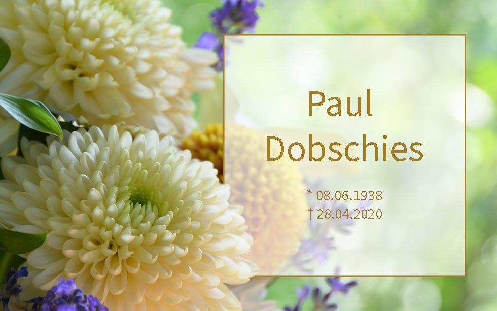 Paul Dobschies *08.06.1938 †28.04.2020