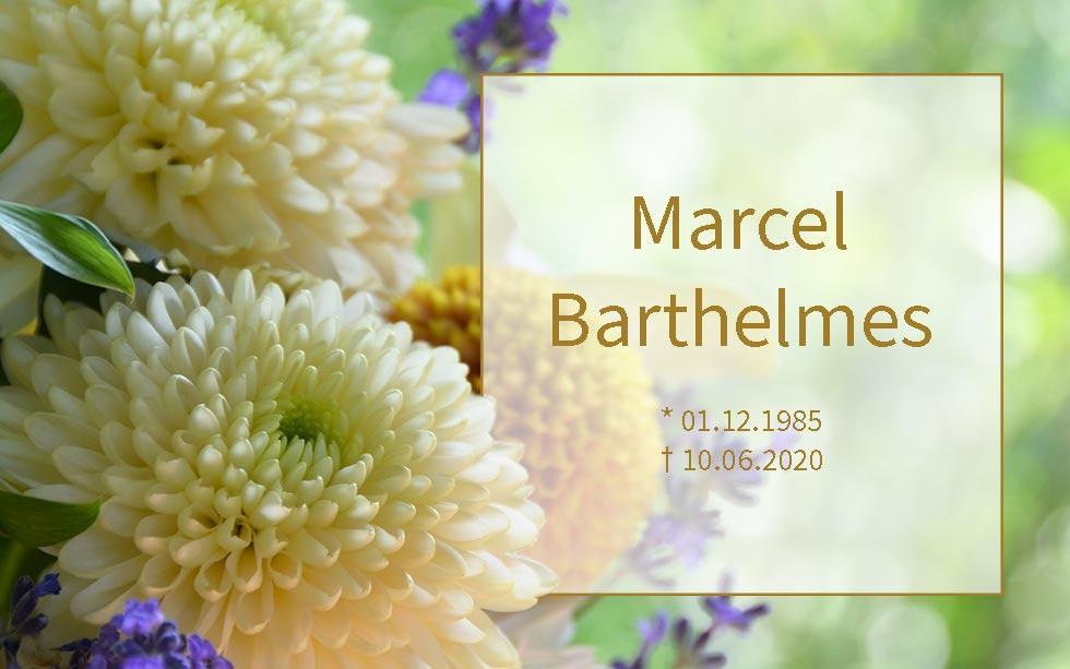 Marcel Barthelmes *01.12.1985 †10.06.2020